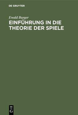 Einführung in die Theorie der Spiele von Burger,  Ewald
