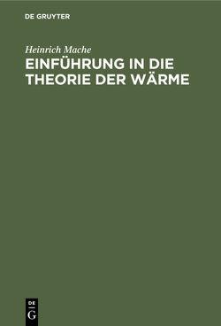 Einführung in die Theorie der Wärme von Mache,  Heinrich