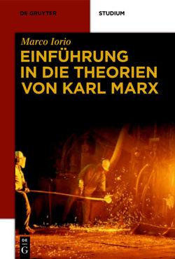 Einführung in die Theorien von Karl Marx von Iorio,  Marco