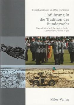 Einführung in die Tradition der Bundeswehr von Abenheim,  Donald, Hartmann,  Uwe