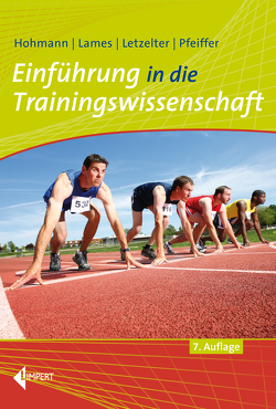 Einführung in die Trainingswissenschaft von Hohmann,  Andreas, Lames,  Martin, Letzelter,  Manfred, Pfeiffer,  Mark