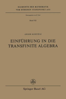 Einführung in die Transfinite Algebra von Kertesz,  A.