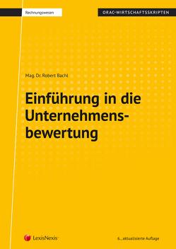 Einführung in die Unternehmensbewertung von Bachl,  Robert