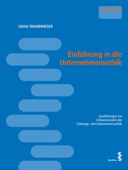 Einführung in die Unternehmensethik von Traunwieser,  Silvia