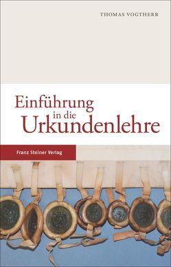 Einführung in die Urkundenlehre von Vogtherr,  Thomas