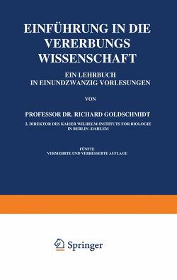 Einführung in die Vererbungswissenschaft von Goldschmidt,  Richard