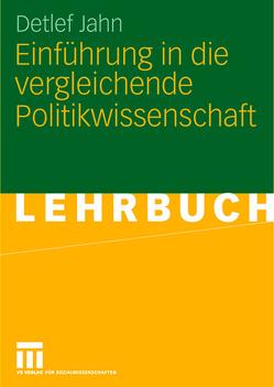 Einführung in die vergleichende Politikwissenschaft von Jahn,  Detlef