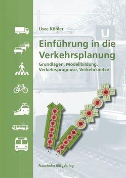 Einführung in die Verkehrsplanung. von Köhler,  Uwe