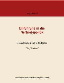 Einführung in die Vertriebspolitik von Schneider,  Willy