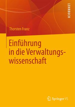 Einführung in die Verwaltungswissenschaft von Franz,  Thorsten