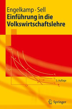 Einführung in die Volkswirtschaftslehre von Engelkamp,  Paul, Sell,  Friedrich L.