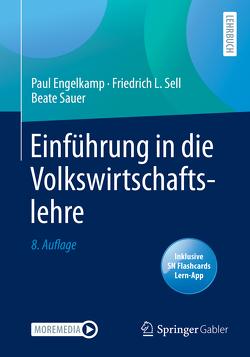 Einführung in die Volkswirtschaftslehre von Engelkamp,  Paul, Sauer,  Beate, Sell,  Friedrich L.