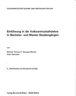Einführung in die Volkswirtschaftslehre in Bachelor- und Master-Studiengängen von Hartmann,  Peter, Sprenger-Menzel,  Michael Th. P.