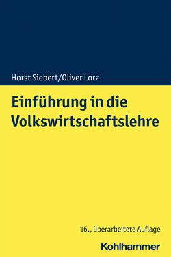 Einführung in die Volkswirtschaftslehre von Lorz,  Oliver, Siebert,  Horst