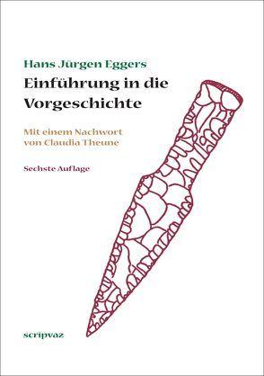 Einführung in die Vorgeschichte von Eggers,  Hans Jürgen, Krauskopf,  Christof, Theune-Vogt,  Claudia
