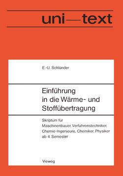 Einführung in die Wärme- und Stoffübertragung von Schlünder,  Ernst-Ulrich