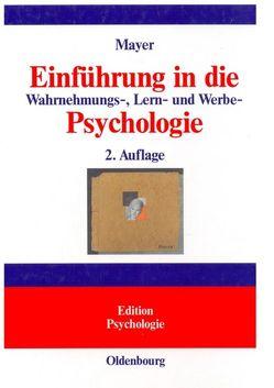 Einführung in die Wahrnehmungs-, Lern- und Werbe-Psychologie von Mayer,  Horst Otto