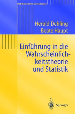 Einführung in die Wahrscheinlichkeitstheorie und Statistik von Dehling,  Herold, Haupt,  Beate