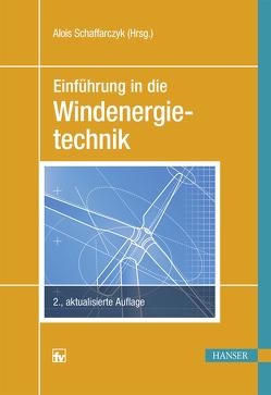 Einführung in die Windenergietechnik von Schaffarczyk,  Alois P.
