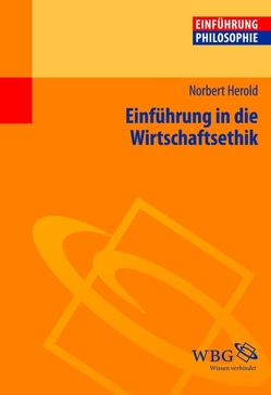 Einführung in die Wirtschaftsethik von Herold,  Norbert