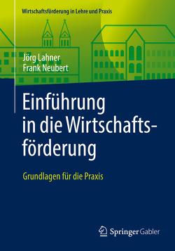 Einführung in die Wirtschaftsförderung von Lahner,  Jörg, Neubert,  Frank