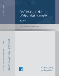 Einführung in die Wirtschaftsinformatik, Band 1 (8. überarbeitete Auflage 2019) von Gäbler,  Andreas, Gronau,  Norbert