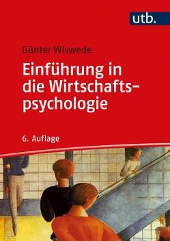 Einführung in die Wirtschaftspsychologie von Wiswede,  Günter