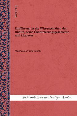 Einführung in die Wissenschaften des Hadith, seine Überlieferungsgeschichte und Literatur von Gharaibeh,  Mohammad