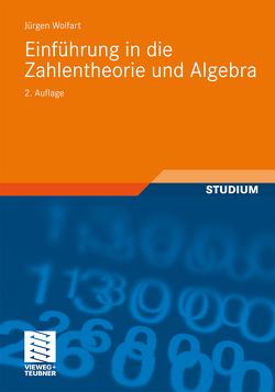 Einführung in die Zahlentheorie und Algebra von Wolfart,  Jürgen