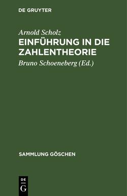 Einführung in die Zahlentheorie von Schoeneberg,  Bruno, Scholz,  Arnold