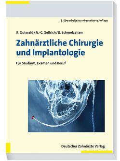 Einführung in die zahnärztliche Chirurgie und Implantologie von Gellrich,  N.-C., Gutwald,  Ralf, Schmelzeisen,  Rainer