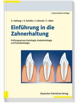 Einführung in die Zahnerhaltung von Attin,  Thomas, Hellwig,  Elmar, Klimek,  Joachim, Schäfer,  Edgar