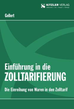 Einführung in die Zolltarifierung von Professor Dr. Dr. hc (UA) Gellert,  Lothar