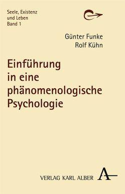 Einführung in eine phänomenologische Psychologie von Funke,  Günter, Kühn,  Rolf