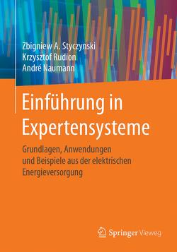 Einführung in Expertensysteme von Naumann,  André, Rudion,  Krzysztof, Styczynski,  Zbigniew A.