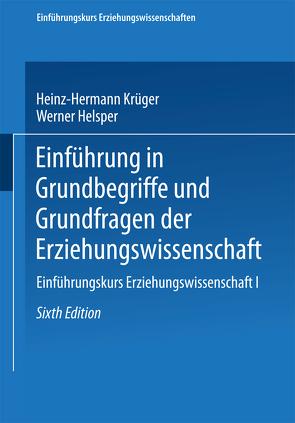 Einführung in Grundbegriffe und Grundfragen der Erziehungswissenschaft von Helsper,  Werner, Krüger,  Heinz Hermann