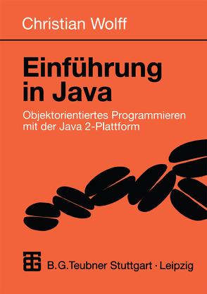 Einführung in Java von Wolff,  Christian