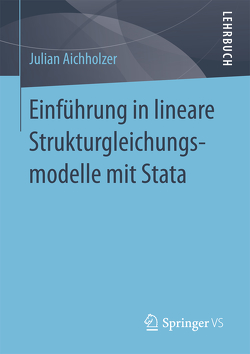 Einführung in lineare Strukturgleichungsmodelle mit Stata von Aichholzer,  Julian