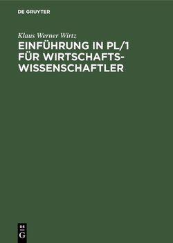 Einführung in PL/1 für Wirtschaftswissenschaftler von Wirtz,  Klaus-Werner