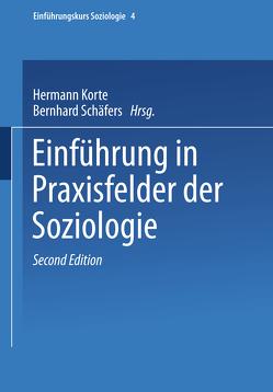 Einführung in Praxisfelder der Soziologie von Korte,  Hermann, Schäfers,  Bernhard