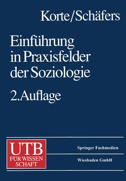 Einführung in Praxisfelder der Soziologie von Korte,  Hermann