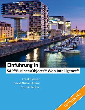 Einführung in SAP BusinessObjects Web Intelligence von Hecker,  Frank, Nissan-Arami,  David, Novac,  Cosmin