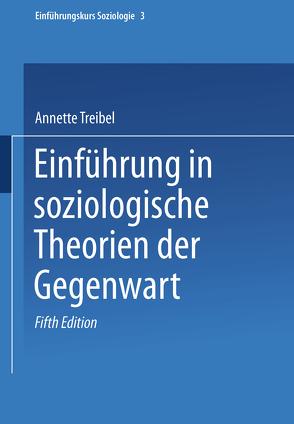 Einführung in soziologische Theorien der Gegenwart von Treibel,  Annette