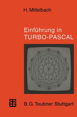Einführung in TURBO-PASCAL von Mittelbach,  Henning