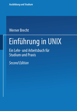 Einführung in UNIX von Brecht,  Werner