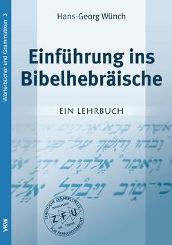 Einführung ins Bibelhebräische von Hans-Georg,  Wünch