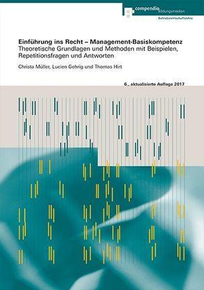 Einführung ins Recht – Management-Basiskompetenz von Gehrig,  Lucien, Hirt,  Thomas, Müller,  Christa