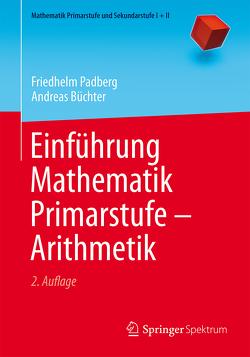 Einführung Mathematik Primarstufe – Arithmetik von Büchter,  Andreas, Padberg,  Friedhelm