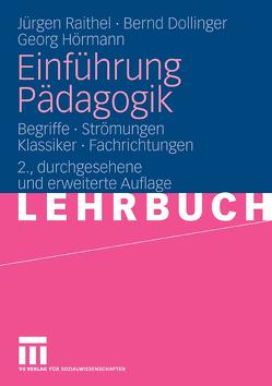 Einführung Pädagogik von Dollinger,  Bernd, Hörmann,  Georg, Raithel,  Jürgen