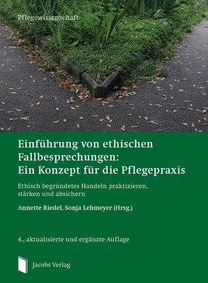 Einführung von ethischen Fallbesprechungen: Ein Konzept für die Pflegepraxis von Elsbernd,  Astrid, Lehmeyer,  Sonja, Mäule,  Thomas, Riedel,  Annette